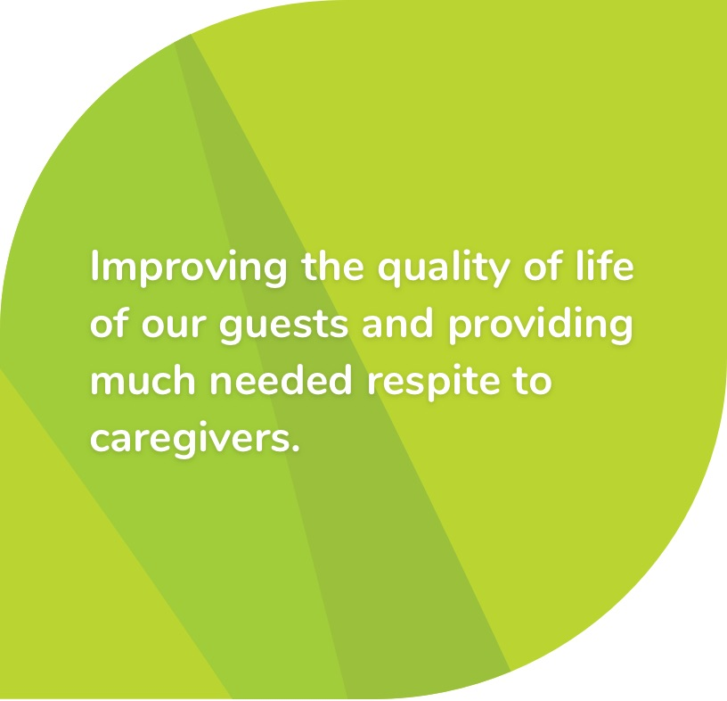 Improving the quality of life of our guests and providing much needed respite to caregivers - St Raphael's